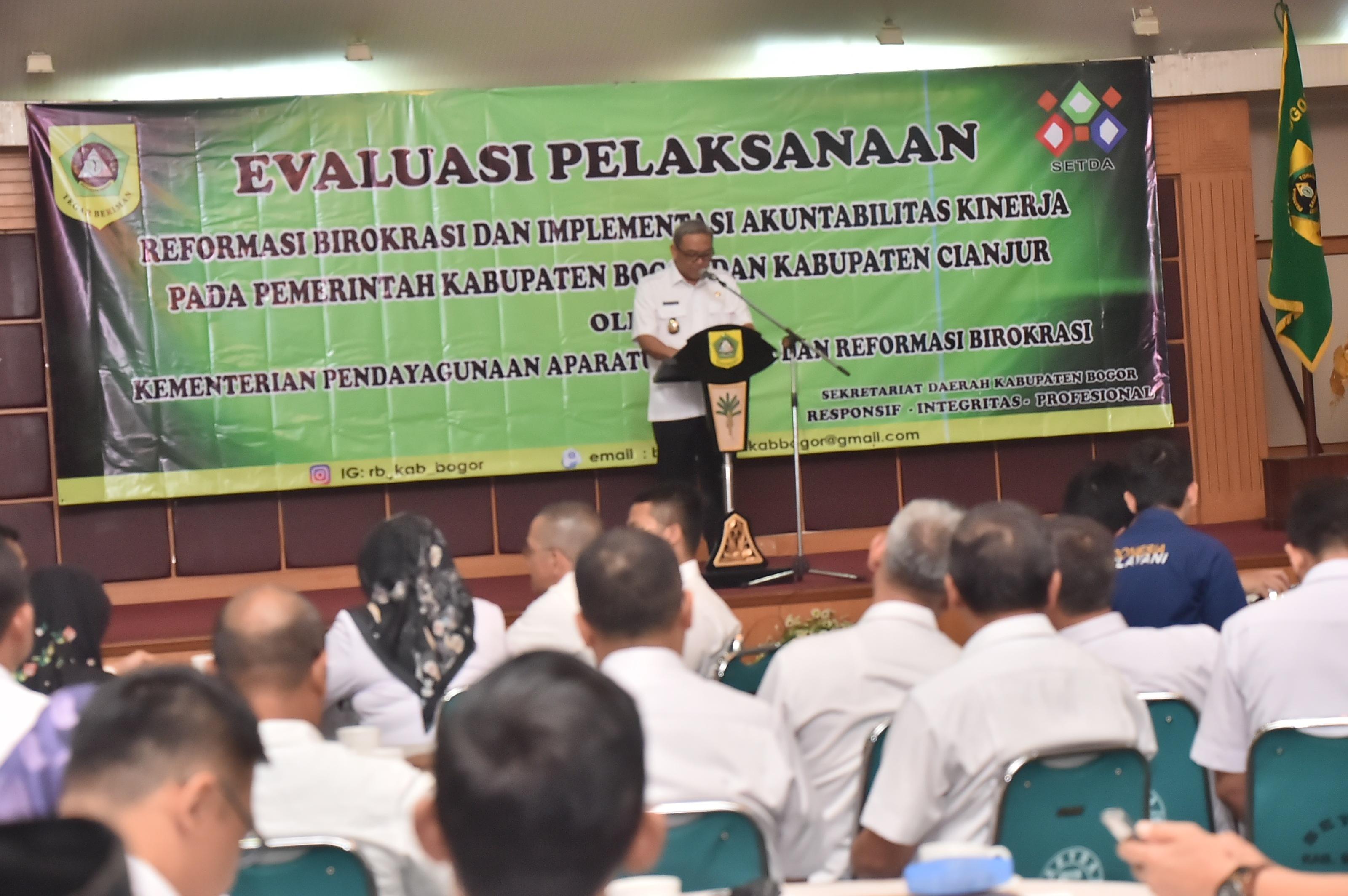Wabup Bogor Hadiri Evaluasi Pelaksanaan Reformasi Birokrasi Dan Sistem Akuntabilitas Kinerja Instansi Pemerintah